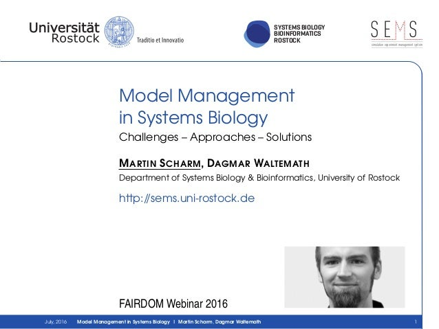 SYSTEMS BIOLOGY BIOINFORMATICS ROSTOCK S E Ssimulation experiment management system Model Management in Systems Biology Ch...