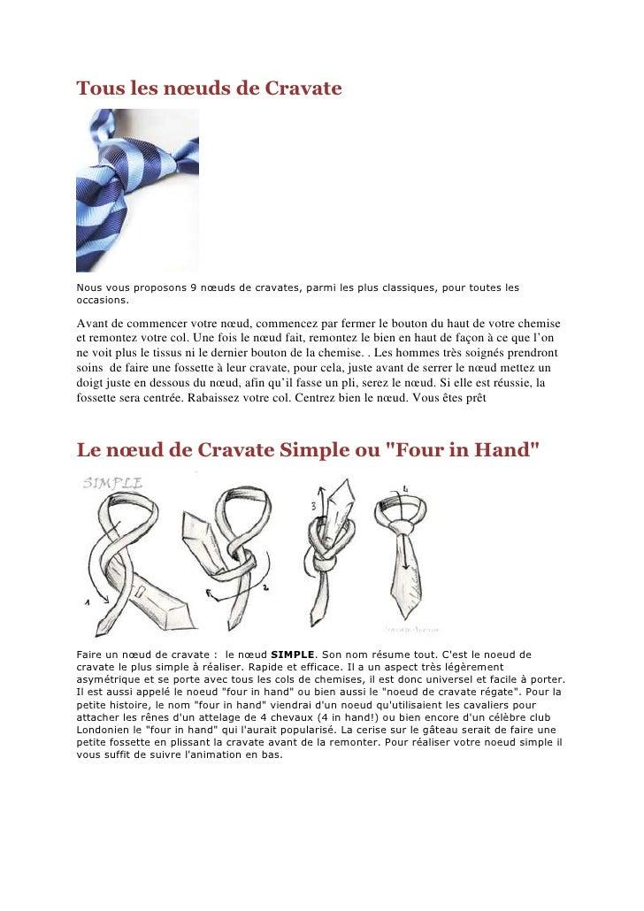 Tous les nœuds de Cravate     Nous vous proposons 9 nœuds de cravates, parmi les plus classiques, pour toutes les occasion...