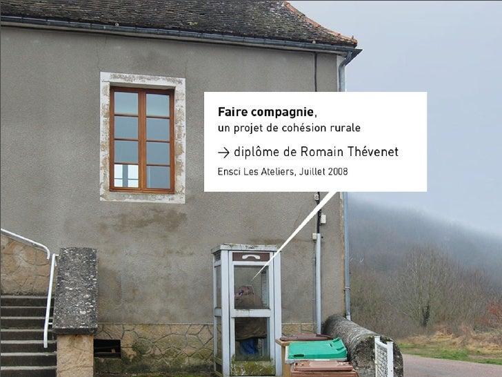 Au départ du projet, une réflexion de six mois sur  l'apport du design dans le développement local