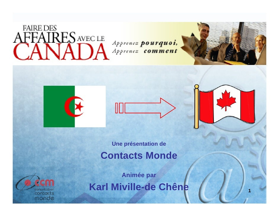 Une présentation de    Contacts Monde        Animée par  Karl Miville-de Chêne     1