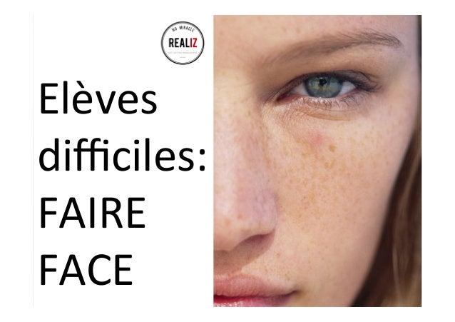 Elèves   difficiles:   FAIRE   FACE