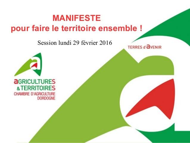 MANIFESTE pour faire le territoire ensemble ! Session lundi 29 février 2016