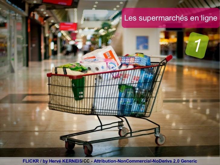 Les supermarchés en ligne                                                                          1FLICKR / by Hervé KERN...