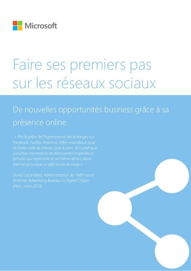 Faire ses premiers passur les réseaux sociauxDe nouvelles opportunités business grâce à saprésence online.« Par la grâce d...