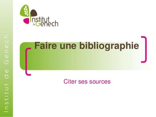 Faire une bibliographie Citer ses sources