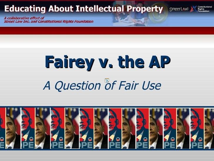 A Question of Fair Use Fairey v. the AP
