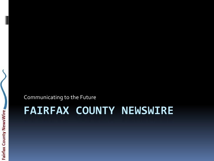 Fairfax County NEwswire<br />Communicating to the Future<br />
