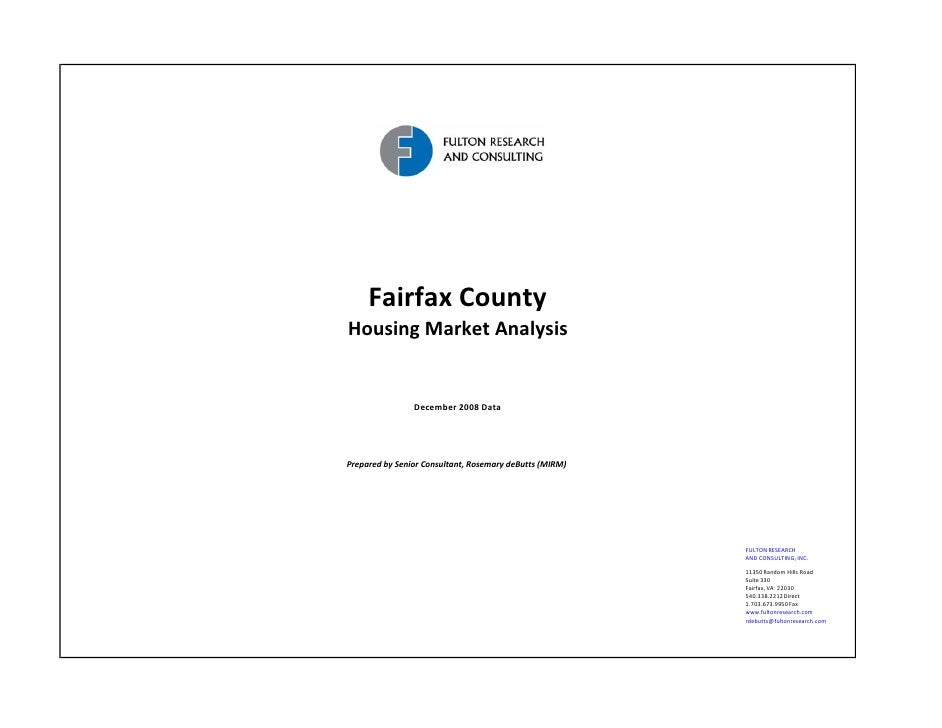 Fairfax County Housing Market Analysis                   December 2008 Data     Prepared by Senior Consultant, Rosemary de...