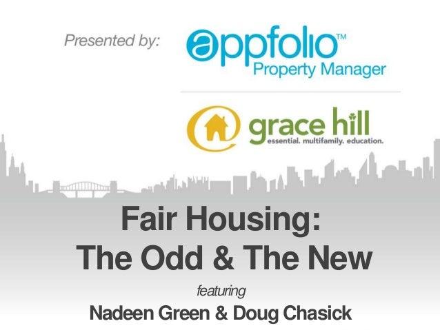 Fair Housing:The Odd & The NewfeaturingNadeen Green & Doug Chasick
