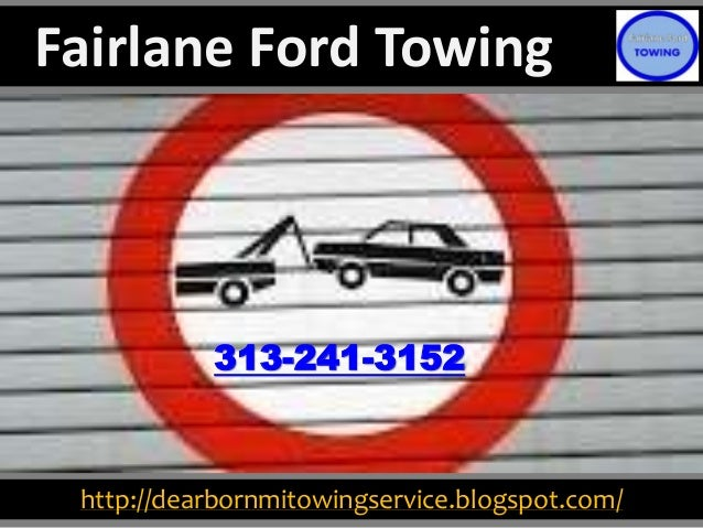 http://dearbornmitowingservice.blogspot.com/ 313-241-3152 Fairlane Ford Towing