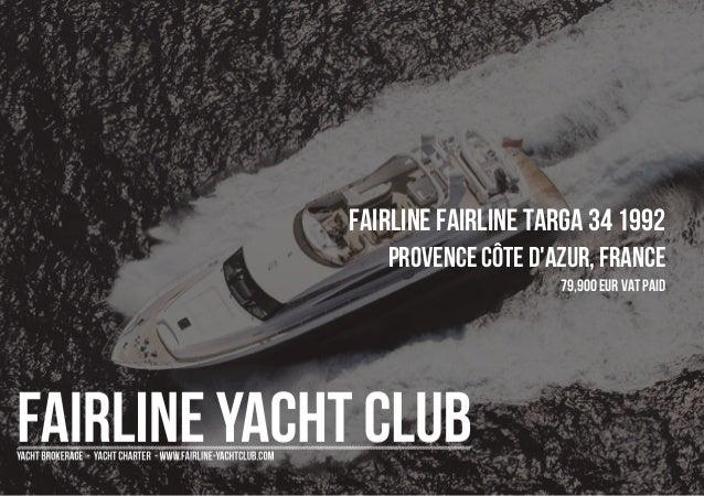 FAIRLINE FAIRLINE TARGA 34 1992 Provence Côte d'Azur, France 79,900 EUR Vat Paid