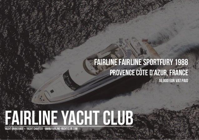 FAIRLINE FAIRLINE SPORTFURY 1988 Provence Côte d'Azur, France 16,800 EUR Vat Paid