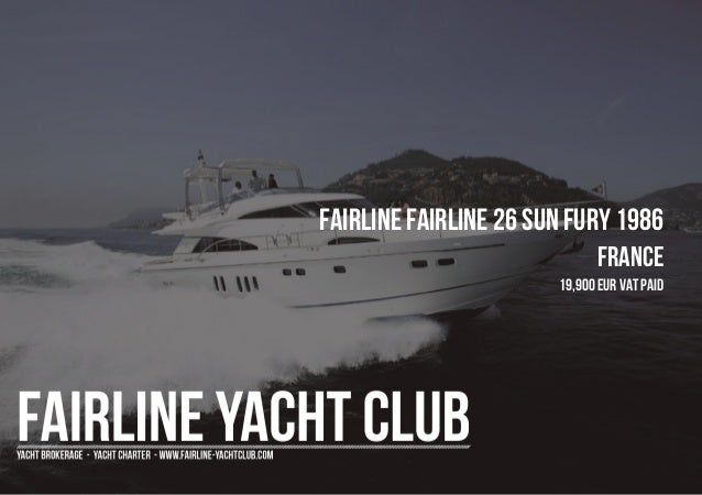 FAIRLINE FAIRLINE 26 SUN FURY 1986 France 19,900 EUR Vat Paid