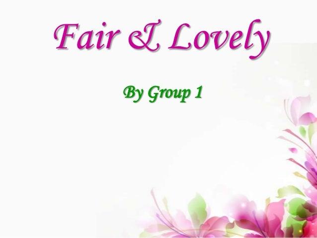Fair & Lovely By Group 1