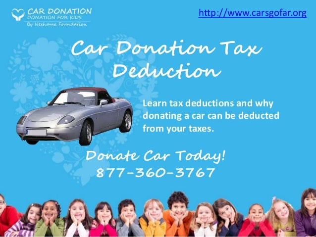 Car Donation Tax Deduction Learn tax deductions and why donating a car can be deducted from your taxes. Donate Car Today! ...