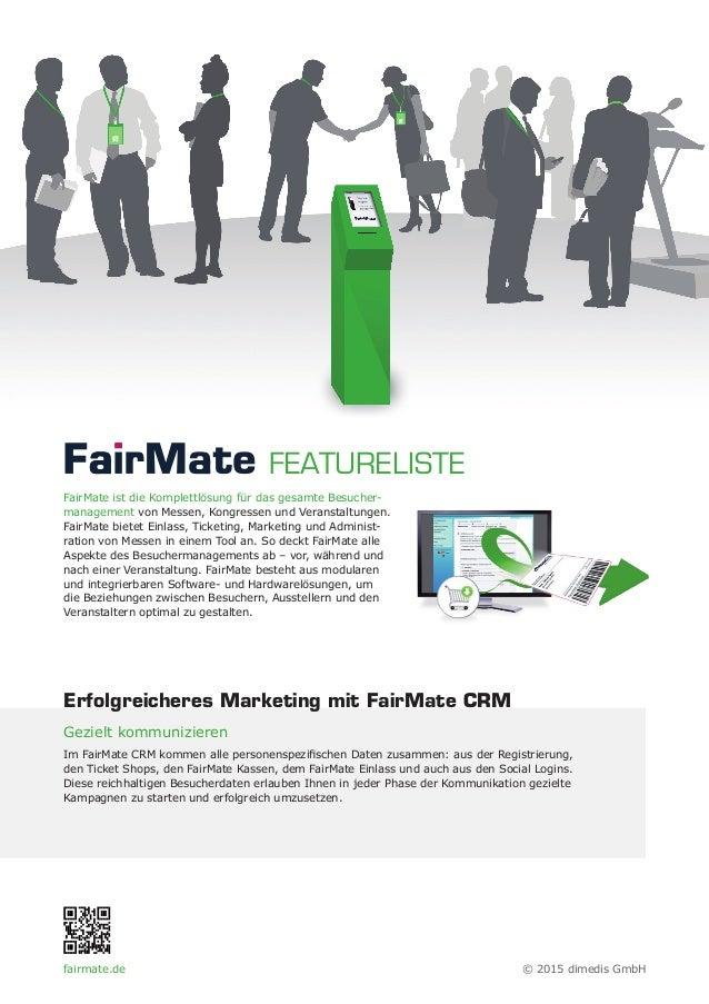 FairMate ist die Komplettlösung für das gesamte Besucher- management von Messen, Kongressen und Veranstaltungen. FairMate ...