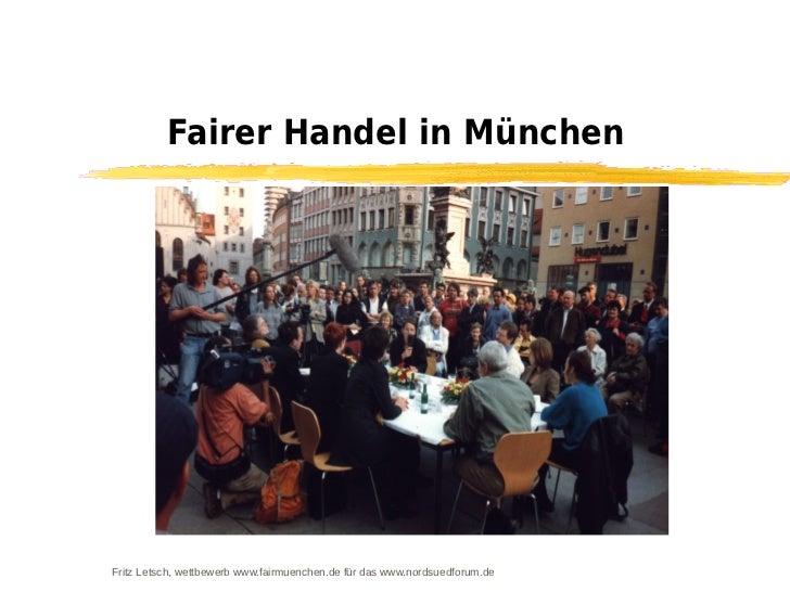 Fairer Handel in MünchenFritz Letsch, wettbewerb www.fairmuenchen.de für das www.nordsuedforum.de