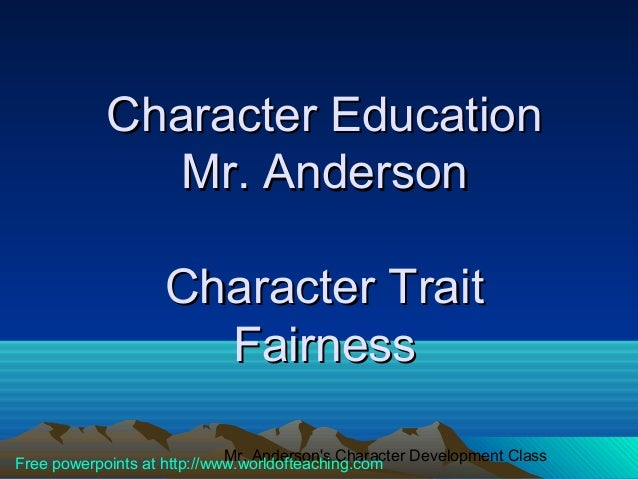 Character Education              Mr. Anderson                   Character Trait                     Fairness              ...