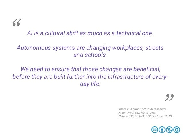 AI is a cultural shift as much as a technical one. Autonomous systems are changing workplaces, streets and schools. We nee...