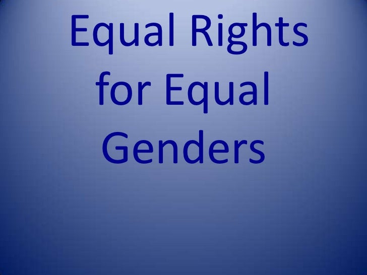 Equal Rights for Equal Genders<br />