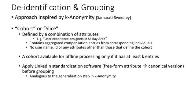 De-identification & Grouping • Slicing service • Access member attribute info & submission identifiers (no compensation da...