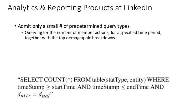 • Admit only a small # of predetermined query types • Querying for the number of member actions, for a specified time peri...