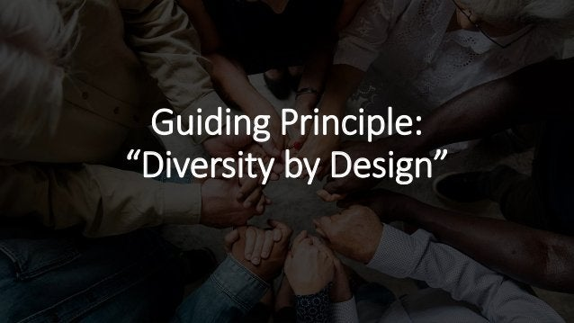"Guiding Principle: ""Diversity by Design"""