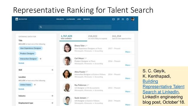 Representative Ranking for Talent Search S. C. Geyik, K. Kenthapadi, Building Representative Talent Search at LinkedIn, Li...