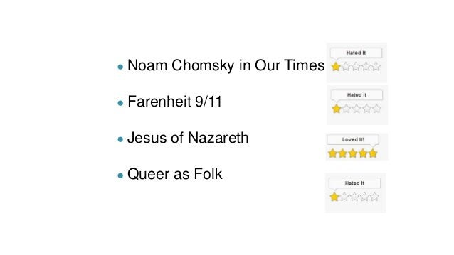 ● Noam Chomsky in Our Times ● Farenheit 9/11 ● Jesus of Nazareth ● Queer as Folk