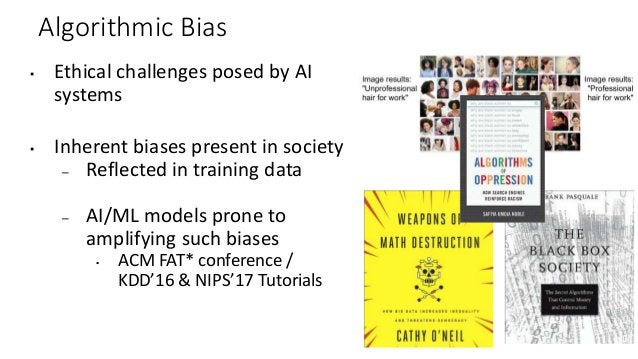 Algorithmic Bias ▪ Ethical challenges posed by AI systems ▪ Inherent biases present in society – Reflected in training dat...