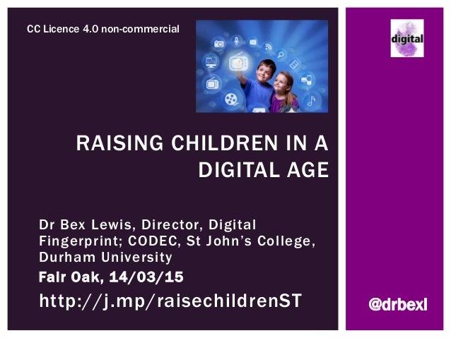 Dr Bex Lewis, Director, Digital Fingerprint; CODEC, St John's College, Durham University Fair Oak, 14/03/15 http://j.mp/ra...