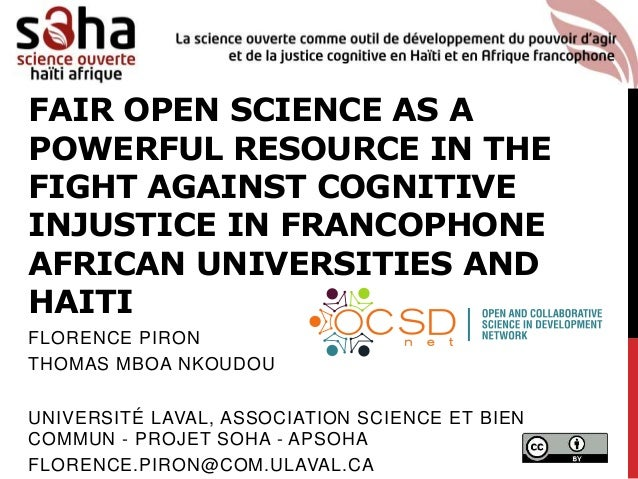 FAIR OPEN SCIENCE AS A POWERFUL RESOURCE IN THE FIGHT AGAINST COGNITIVE INJUSTICE IN FRANCOPHONE AFRICAN UNIVERSITIES AND ...