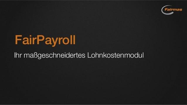 FairPayroll Ihr maßgeschneidertes Lohnkostenmodul