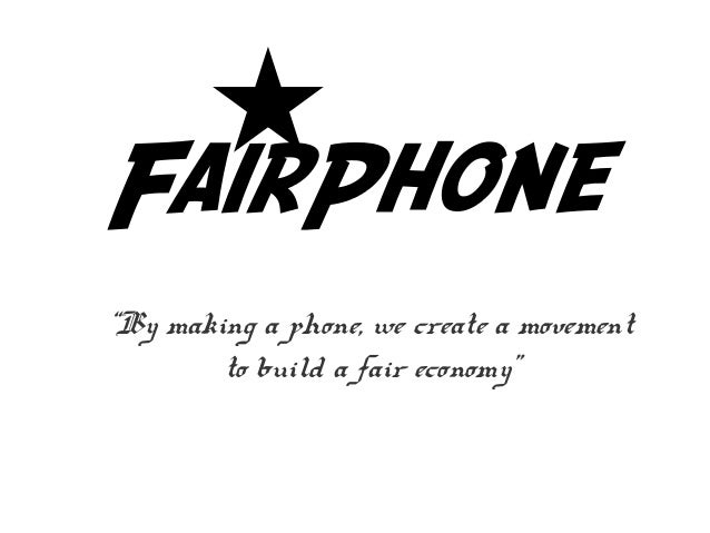 """By making a phone, we create a movement to build a fair economy"""