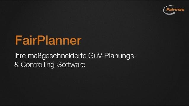 FairPlanner Ihre maßgeschneiderte GuV-Planungs- & Controlling-Software