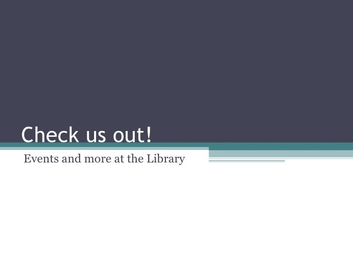 Check us out! Events and more at the Library