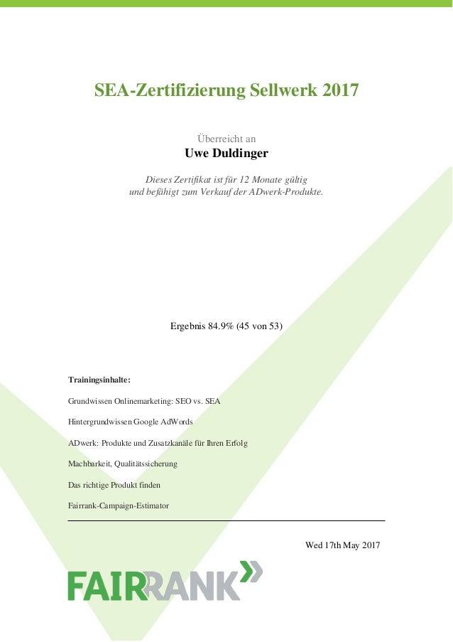 SEA-Zertifizierung Sellwerk 2017    Überreicht an Uwe Duldinger    Dieses Zertifikat ist für 12 Monate gültig un...