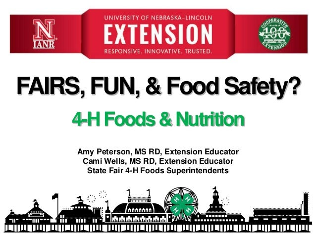 4-HFoods&Nutrition Amy Peterson, MS RD, Extension Educator Cami Wells, MS RD, Extension Educator State Fair 4-H Foods Supe...