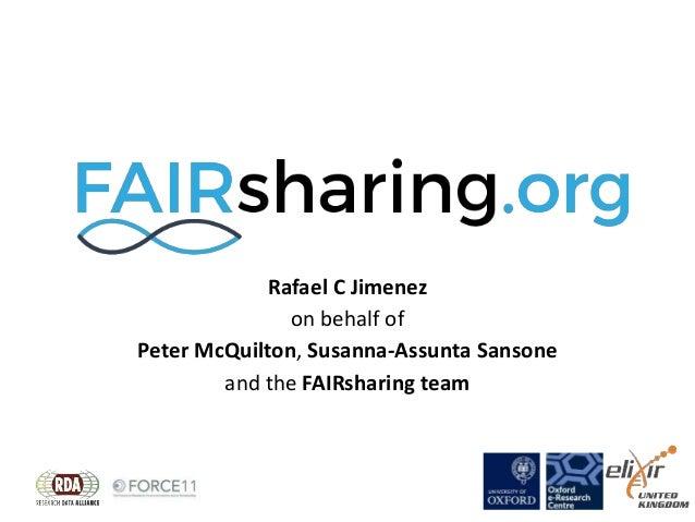 Rafael C Jimenez on behalf of Peter McQuilton, Susanna-Assunta Sansone and the FAIRsharing team