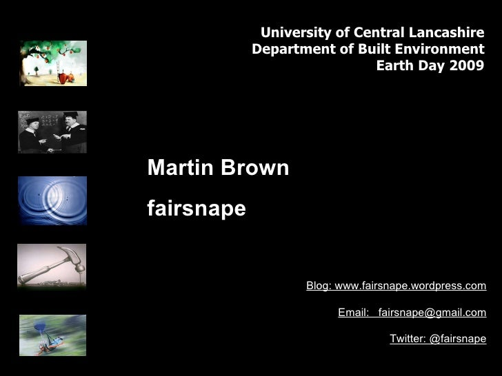 Blog: www.fairsnape.wordpress.com Email:  [email_address] Twitter: @fairsnape Martin Brown fairsnape University of Central...