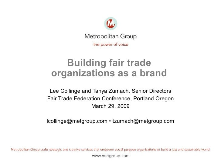 Building fair trade  organizations as a brand  Lee Collinge and Tanya Zumach, Senior Directors Fair Trade Federation Confe...