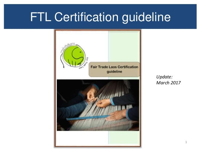 FTL Certification guideline 1 Update: March 2017