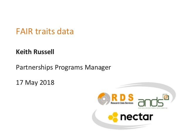 Keith Russell FAIR traits data Partnerships Programs Manager 17 May 2018