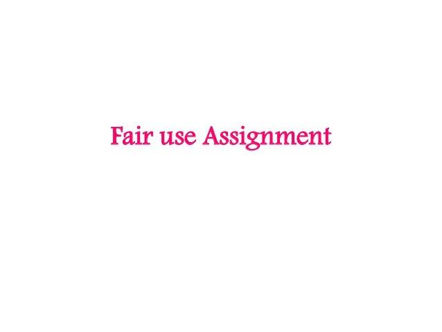 Fair use Assignment