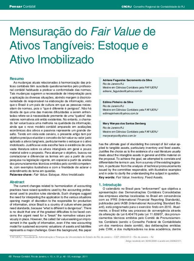 Mensuração do Fair Value de Ativos Tangíveis: Estoque e Ativo Imobilizado Resumo As mudanças atuais relacionadas à harmoni...