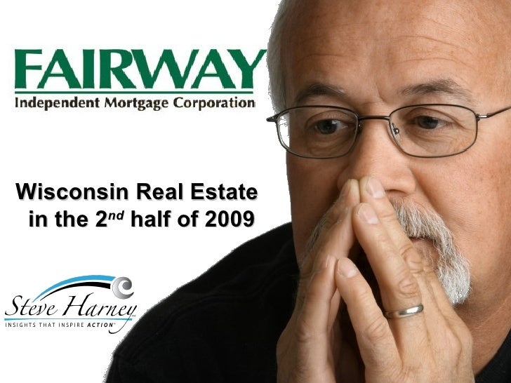 Wisconsin Real Estate  in the 2 nd  half of 2009