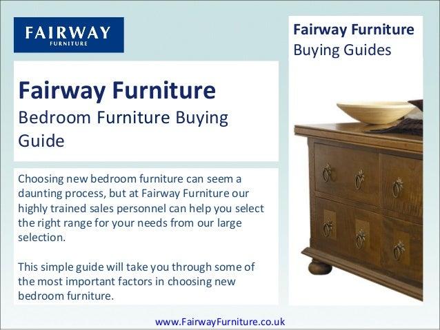 Fairway Furniture Bedroom Furniture Buying Guide Choosing new bedroom furniture can seem a daunting process, but at Fairwa...