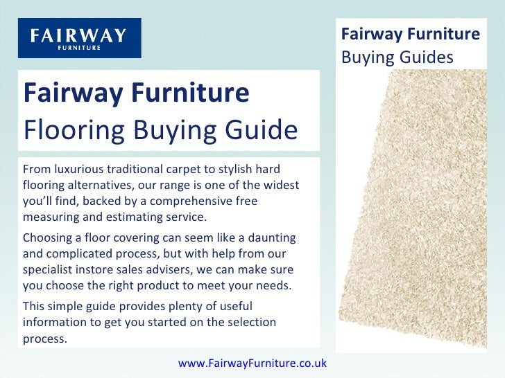 Fairway Furniture Flooring Buying Guide From luxurious traditional carpet to stylish hard flooring alternatives, our range...