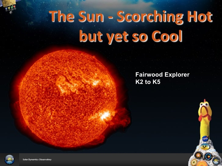 The Sun -‐ Scorching Hot        but yet so Cool                                                  ...