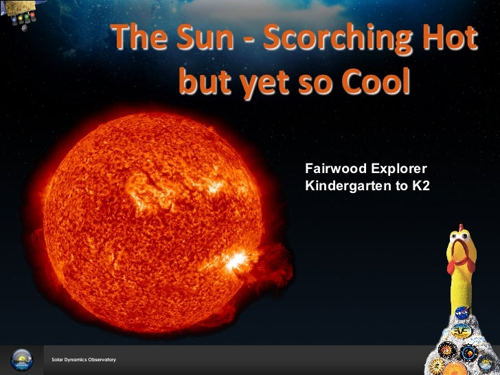 The	  Sun	  -­‐	  Scorching	  Hot	         but	  yet	  so	  Cool	  	                	                	                    ...